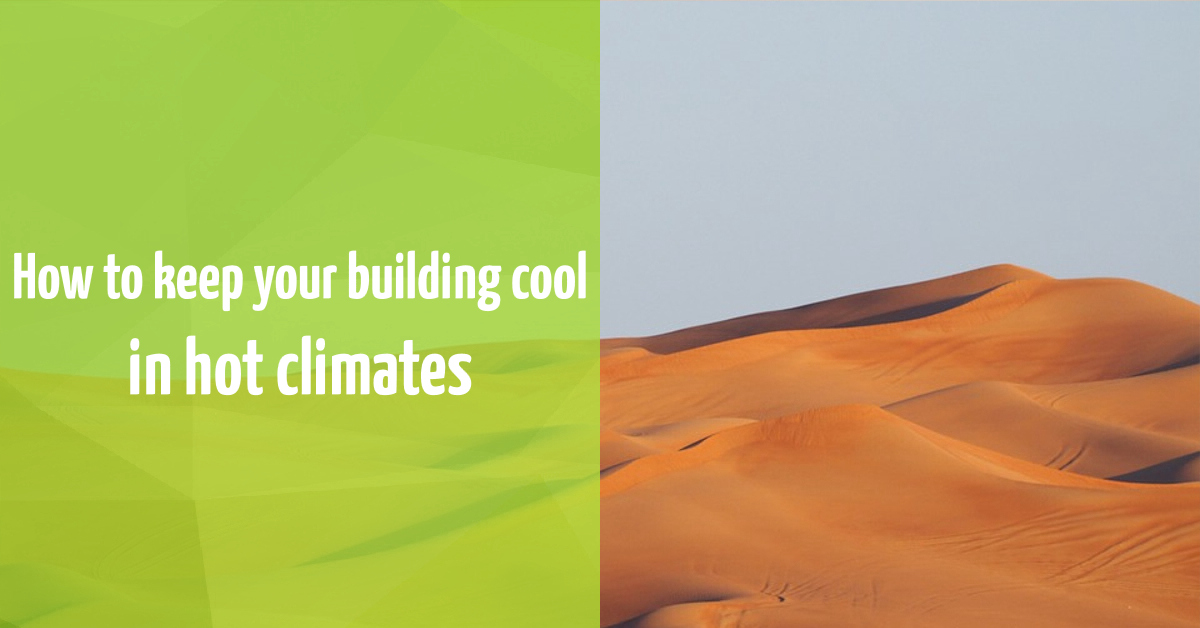 How to keep your building cool in hot climates | iPHA Blog Ideal House Plans Style For Hot Climate on insulation for hot climates, home designs for hot climates, landscape for hot climates,